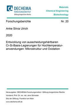 Entwicklung von ausscheidungshärtbaren Cr-Si-Basis-Legierungen für Hochtemperaturanwendungen: Mikrostruktur und Oxidation von Ulrich,  Anke Silvia