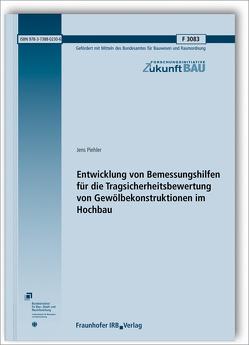 Entwicklung von Bemessungshilfen für die Tragsicherheitsbewertung von Gewölbekonstruktionen im Hochbau. Abschlussbericht. von Piehler,  Jens