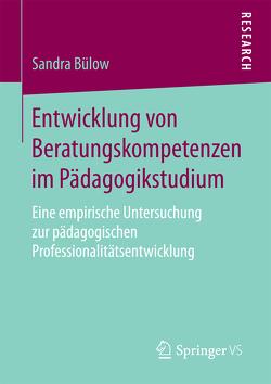 Entwicklung von Beratungskompetenzen im Pädagogikstudium von Bülow,  Sandra