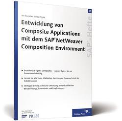 Entwicklung von Composite Applications mit dem SAP NetWeaver Composition Environment von Rauscher,  Jan, Stiehl,  Volker