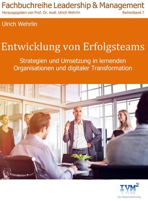 Entwicklung von Erfolgsteams von Wehrlin,  Ulrich