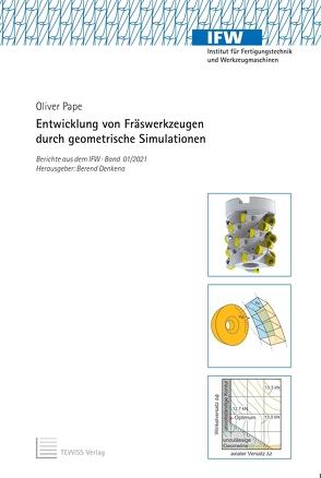Entwicklung von Fräswerkzeugen durch geometrische Simulationen von Denkena,  Berend, Pape,  Lasse