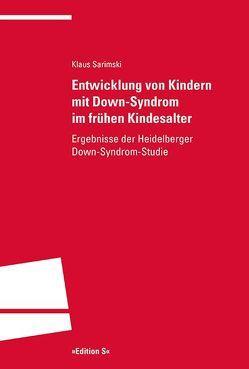 Entwicklung von Kindern mit Down-Syndrom im frühen Kindesalter von Sarimski,  Klaus