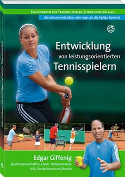 Entwicklung von leistungsorientierten Tennisspielern von Giffenig,  Edgar