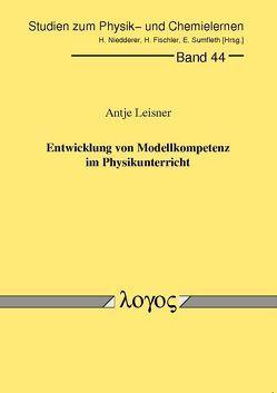Entwicklung von Modellkompetenz im Physikunterricht von Leisner,  Antje