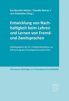 Entwicklung von Nachhaltigkeit beim Lehren und Lernen von Fremd- und Zweitsprachen von Burwitz-Melzer,  Eva, Riemer,  Claudia, Schmelter,  Lars