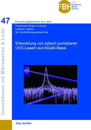 Entwicklung von optisch pumpbaren UVC-Lasern auf AIGaN-Basis (Band 47) von Jeschke,  Jörg