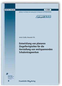 Entwicklung von planaren Ziegelfertigteilen für die Herstellung von weitspannenden Schalentragwerken. von Pick,  Alexander, Schaefer,  Stefan