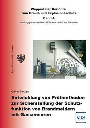 Entwicklung von Prüfmethoden zur Sicherstellung der Schutzfunktion von Brandmeldern mit Gassensoren von Linden,  Oliver