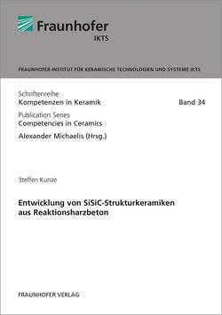 Entwicklung von SiSiC-Strukturkeramiken aus Reaktionsharzbeton. von Kunze,  Steffen, Michaelis,  Alexander