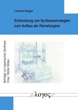 Entwicklung von Synthesestrategien zum Aufbau der Parnafungine von Geiger,  Larissa