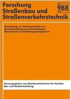 Entwicklung von Verfahrenshilfen zur Berücksichtigung baustellenbedingter Nutzerkosten im Erhaltungsmanagement von Hellmann,  Lieselotte, Rübensam,  Joachim, Schwiethal,  Sven