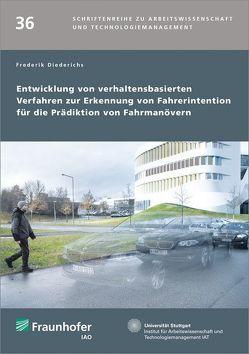 Entwicklung von verhaltensbasierten Verfahren zur Erkennung von Fahrerintention für die Prädiktion von Fahrmanövern. von Bullinger,  Hans-Jörg, Diederichs,  Frederik, Spath,  Dieter