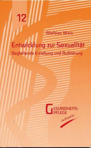 Entwicklung zur Sexualität von Wais,  Mathias