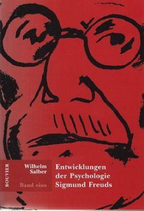 Entwicklungen der Psychologie Sigmund Freuds von Salber,  Wilhelm