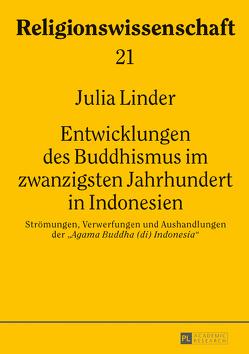Entwicklungen des Buddhismus im zwanzigsten Jahrhundert in Indonesien von Linder,  Julia