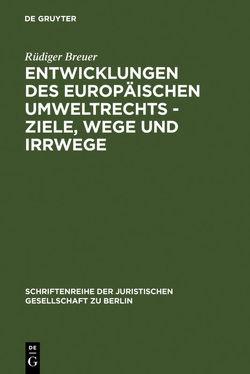 Entwicklungen des europäischen Umweltrechts – Ziele, Wege und Irrwege von Breuer,  Rüdiger
