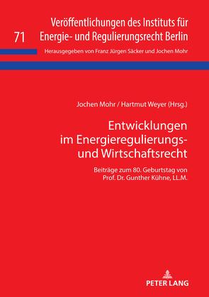 Entwicklungen im Energieregulierungs- und Wirtschaftsrecht von Mohr,  Jochen, Weyer,  Hartmut