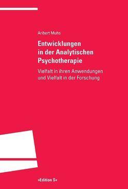 Entwicklungen in der Analytischen Psychotherapie von Muhs,  Aribert