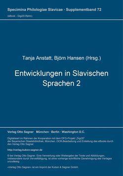 Entwicklungen in Slavischen Sprachen 2 von Anstatt,  Tanja, Hansen,  Björn