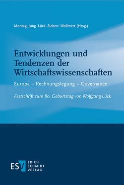 Entwicklungen und Tendenzen der Wirtschaftswissenschaften von Jung,  Udo, Lück,  Nina, Montag,  Pia, Siebert,  Hilmar, Wollmert,  Peter