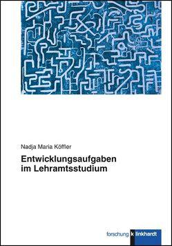 Entwicklungsaufgaben im Lehramtsstudium von Köffler,  Nadja Maria