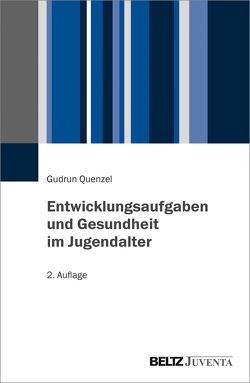 Entwicklungsaufgaben und Gesundheit im Jugendalter von Quenzel,  Gudrun