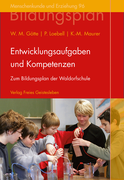 Entwicklungsaufgaben und Kompetenzen von Götte,  Wenzel M., Loebell,  Peter, Maurer,  Klaus-Michael