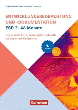 Entwicklungsbeobachtung und -dokumentation (EBD) / 3-48 Monate (9. Auflage) von Koglin,  Ute, Petermann,  Franz, Petermann,  Ulrike