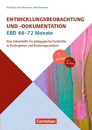 Entwicklungsbeobachtung und -dokumentation (EBD) / 48-72 Monate (7., aktualisierte Auflage) von Koglin,  Ute, Petermann,  Franz, Petermann,  Ulrike