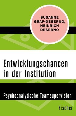 Entwicklungschancen in der Institution von Deserno,  Heinrich, Graf-Deserno,  Susanne