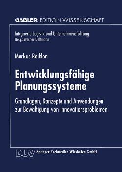 Entwicklungsfähige Planungssysteme von Reihlen,  Markus