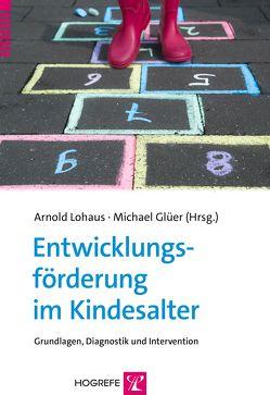 Entwicklungsförderung im Kindesalter von Glüer,  Michael, Lohaus,  Arnold