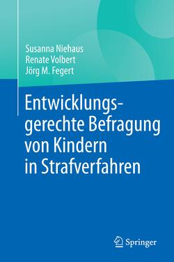 Entwicklungsgerechte Befragung von Kindern in Strafverfahren von Fegert,  Jörg M, Niehaus,  Susanna, Volbert,  Renate