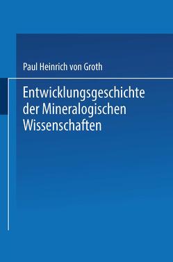 Entwicklungsgeschichte der Mineralogischen Wissenschaften von von Groth,  Paul Heinrich