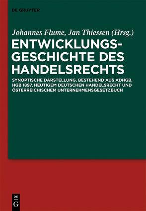 Entwicklungsgeschichte des Handelsrechts von Flume,  Johannes W., Thiessen,  Jan