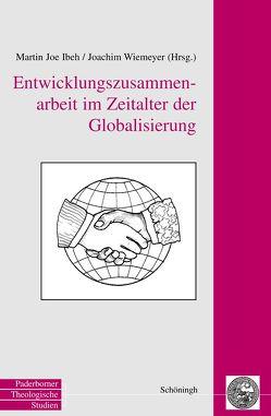 Entwicklungshilfe im Zeitalter der Globalisierung von Ibeh,  Martin J, Wiemeyer,  Joachim