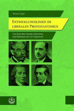 Entwicklungslinien im liberalen Protestantismus von Zager,  Werner