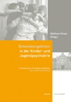 Entwicklungslinien in der Kinder- und Jugendpsychiatrie von Kinze,  Wolfram