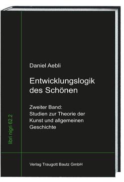 Entwicklungslogik des Schönen von Aebli,  Daniel, Sepp,  Hans Rainer