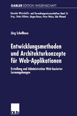 Entwicklungsmethoden und Architekturkonzepte für Web-Applikationen von Schellhase,  Jörg