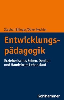 Entwicklungspädagogik von Ellinger,  Stephan, Hechler,  Oliver