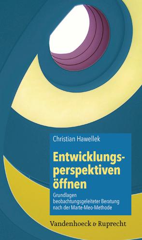 Entwicklungsperspektiven öffnen von Hawellek,  Christian