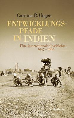 Entwicklungspfade in Indien von Unger,  Corinna R.