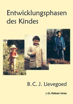Entwicklungsphasen des Kindes von Lievegoed,  Bernardus C