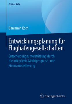 Entwicklungsplanung für Flughafengesellschaften von Koch,  Benjamin