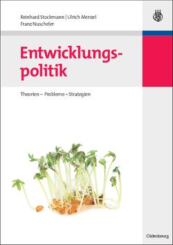 Entwicklungspolitik von Menzel,  Ulrich, Nuscheler,  Franz, Stockmann,  Reinhard