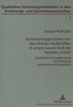 Entwicklungsprozesse von beruflichen Fachkräften in einem neuen Feld der Sozialen Arbeit von Rieforth,  Joseph