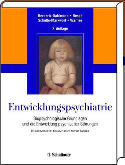 Entwicklungspsychiatrie von Herpertz-Dahlmann,  Beate, Minde,  Klaus, Resch,  Franz, Sartorius,  Norman, Schulte-Markwort,  Michael, Warnke,  Andreas