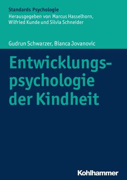 Entwicklungspsychologie der Kindheit von Hasselhorn,  Marcus, Jovanovic,  Bianca, Kunde,  Wilfried, Schneider,  Silvia, Schwarzer,  Gudrun